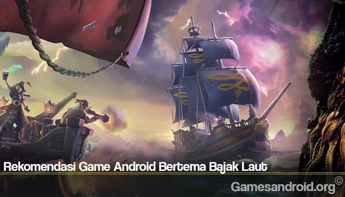 Rekomendasi Game Android Bertema Bajak Laut