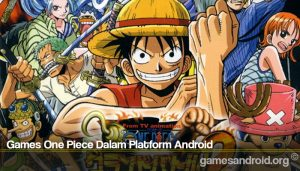 Games One Piece Dalam Platform Android