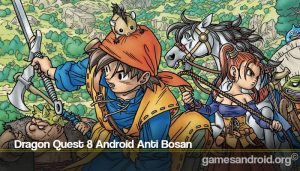 Dragon Quest 8 Android Anti Bosan