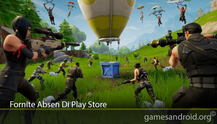 Fornite Absen Di Play Store
