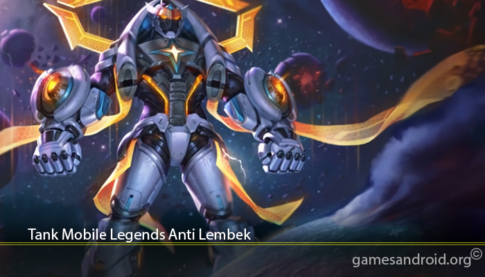 Tank Mobile Legends Anti Lembek