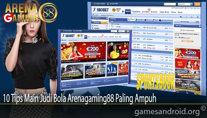 10 Tips Main Judi Bola Arenagaming88 Paling Ampuh