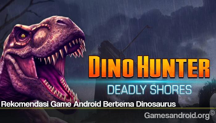 Rekomendasi Game Android Bertema Dinosaurus