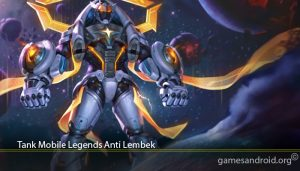 Tank Mobile Legends Anti Lembek